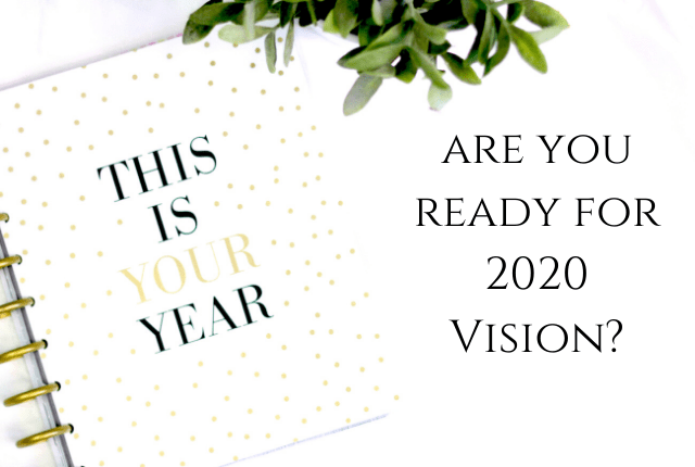 Ready for 2020 Vision Goals to be a reality?