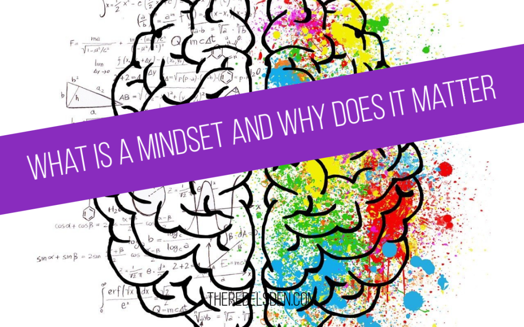 What is mindset and why does it matter