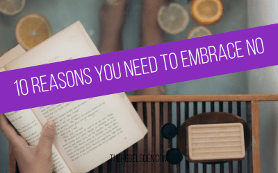 10 Reasons You Need to Embrace No