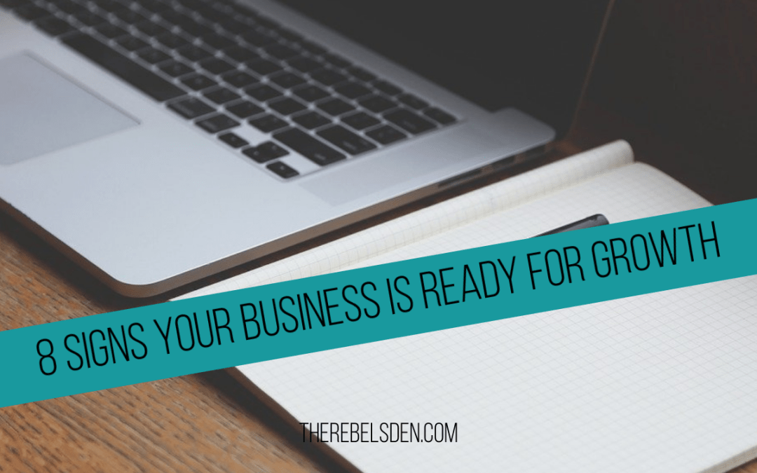 8 SIGNS YOUR BUSINESS IS READY FOR GROWTH