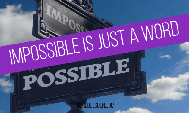 Impossible is Just a Word