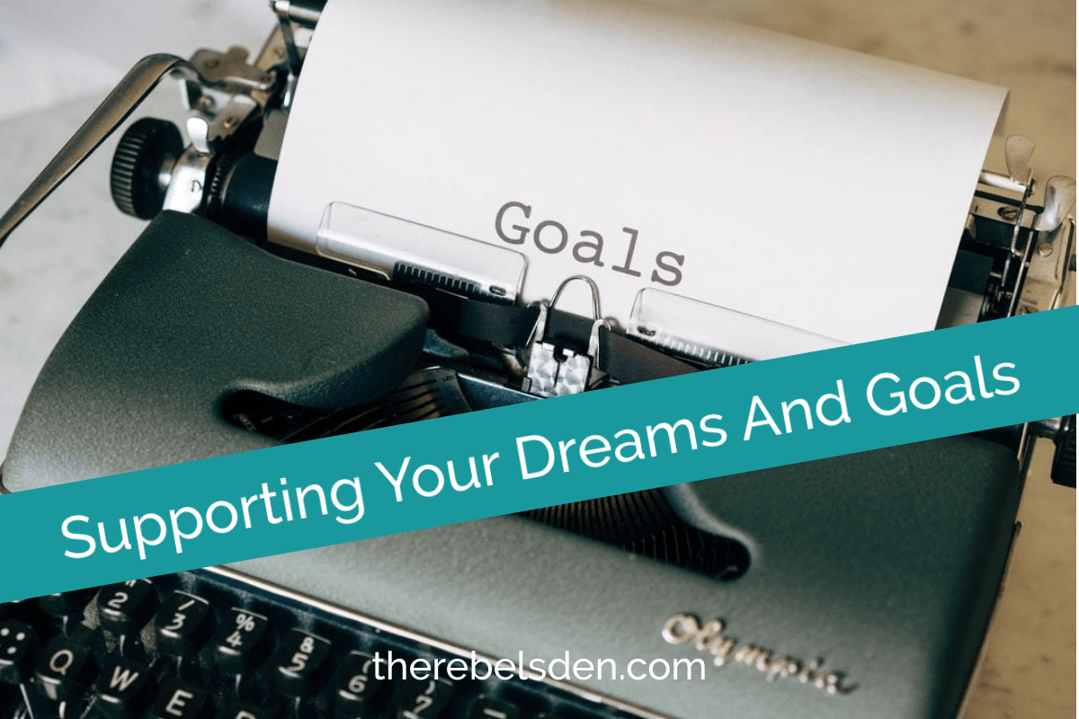 Supporting Your Dreams And Goals