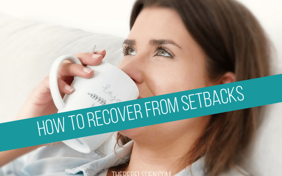 How to Recover from a Setback