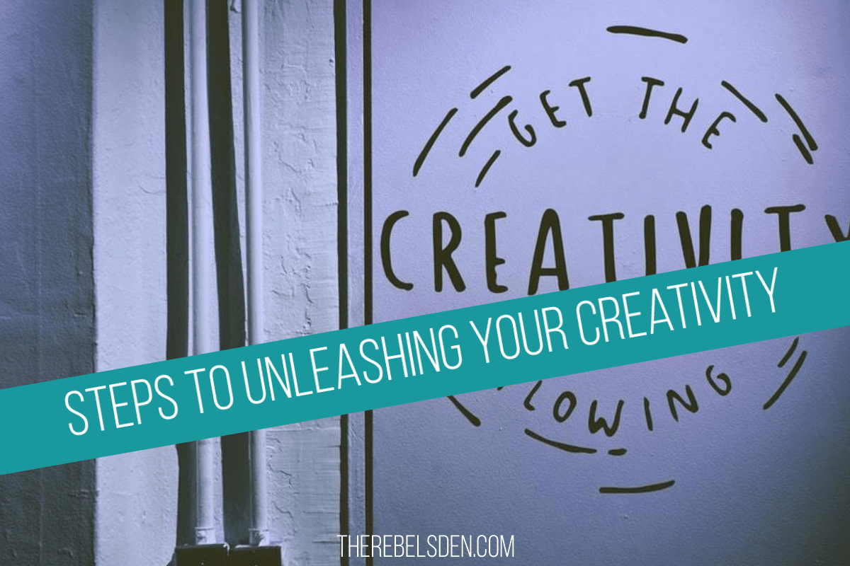 Steps to Unleashing Your Creativity
