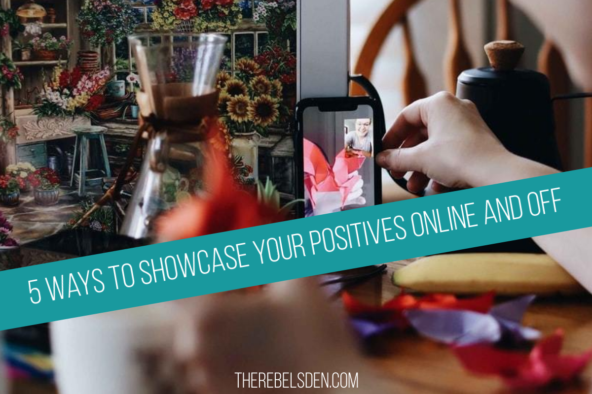 Showcase Your Positives