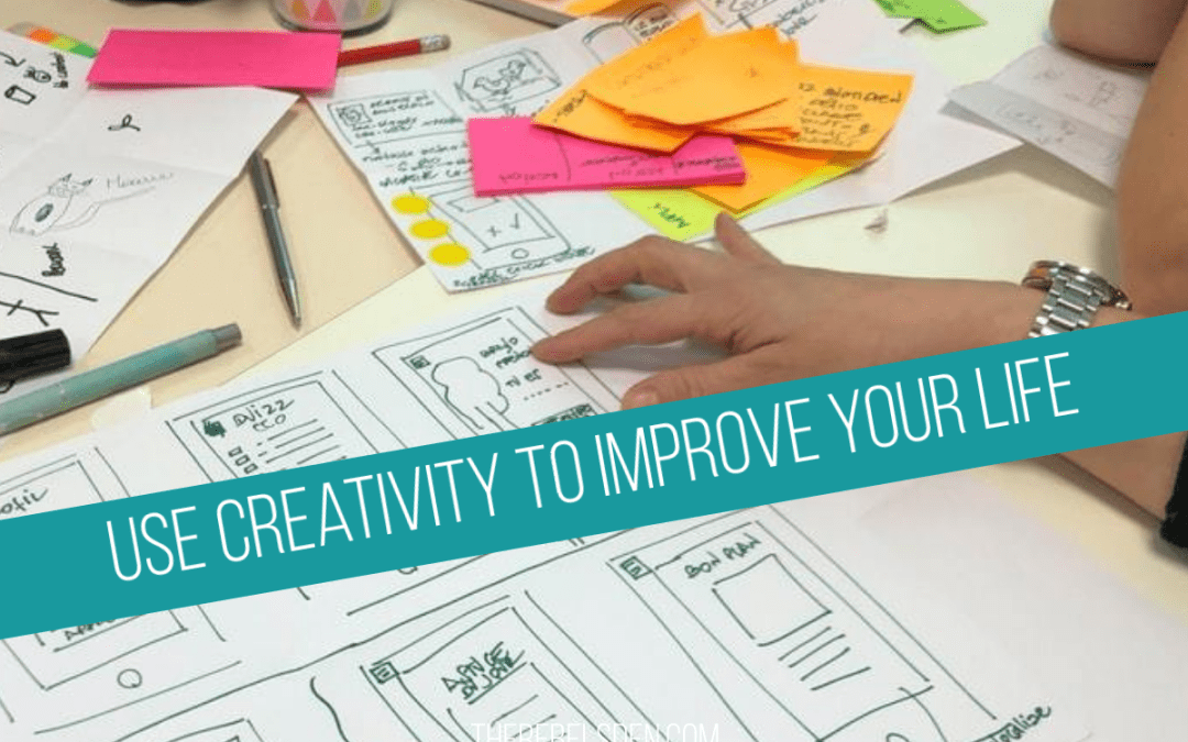 Use Creativity To Improve Your Life