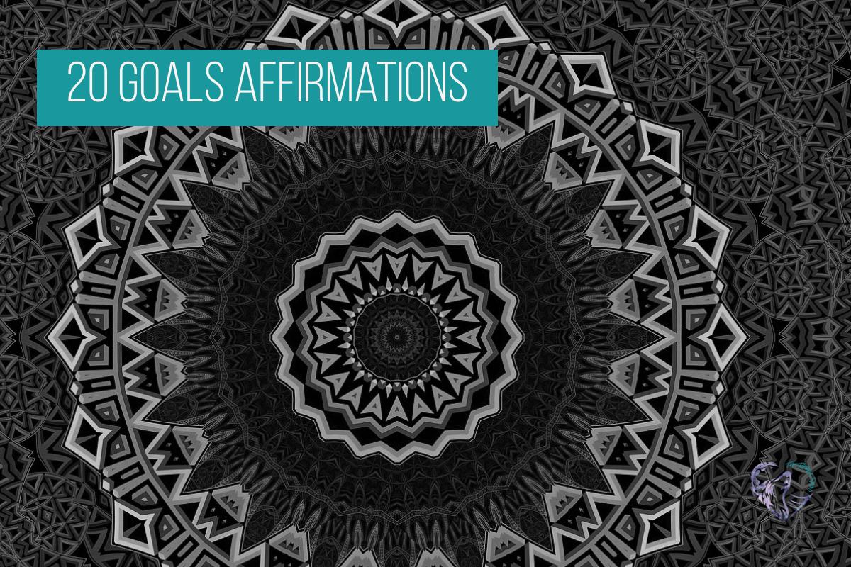 20 Goals Affirmations