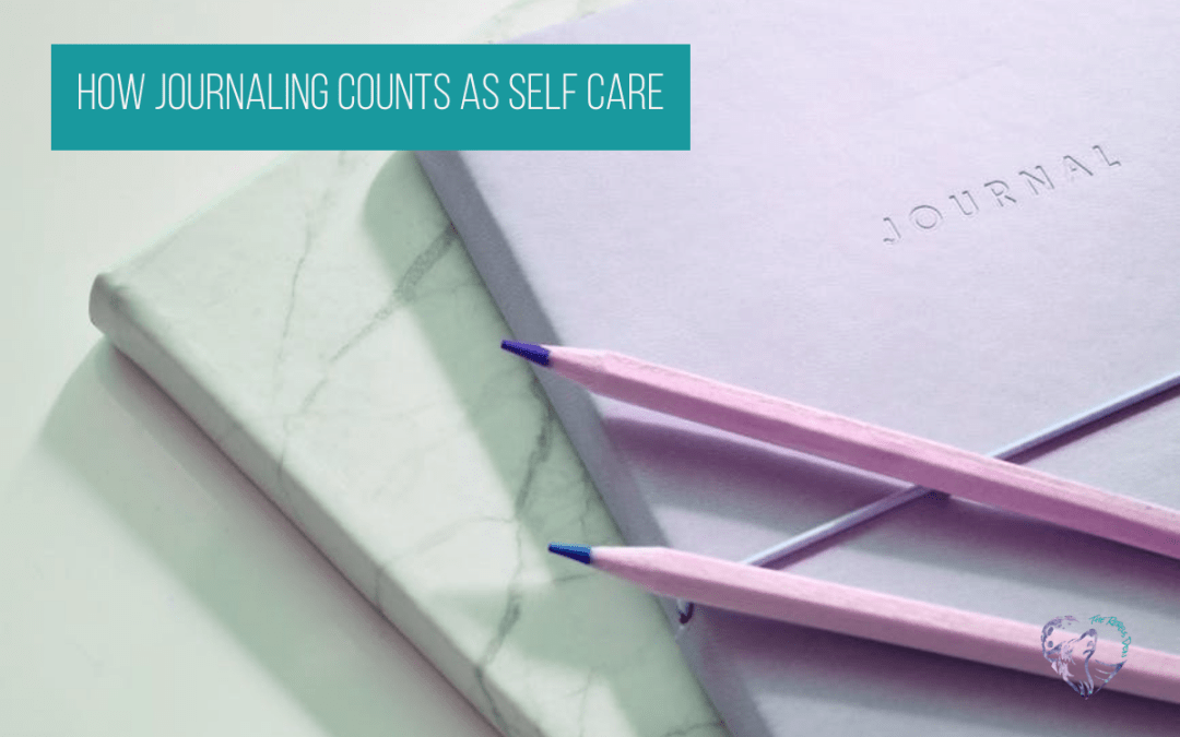 How Journaling Counts As Self Care
