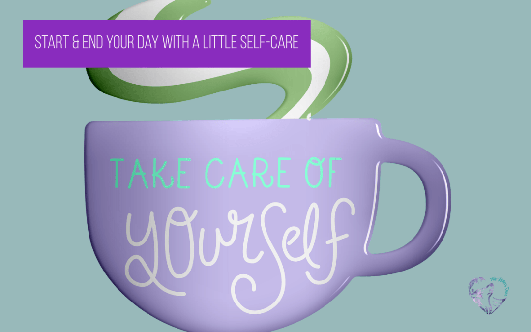 Start & End Your Day With A Little Self-Care