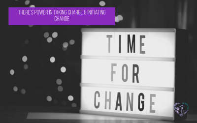 There's Power In Taking Charge & Initiating Change