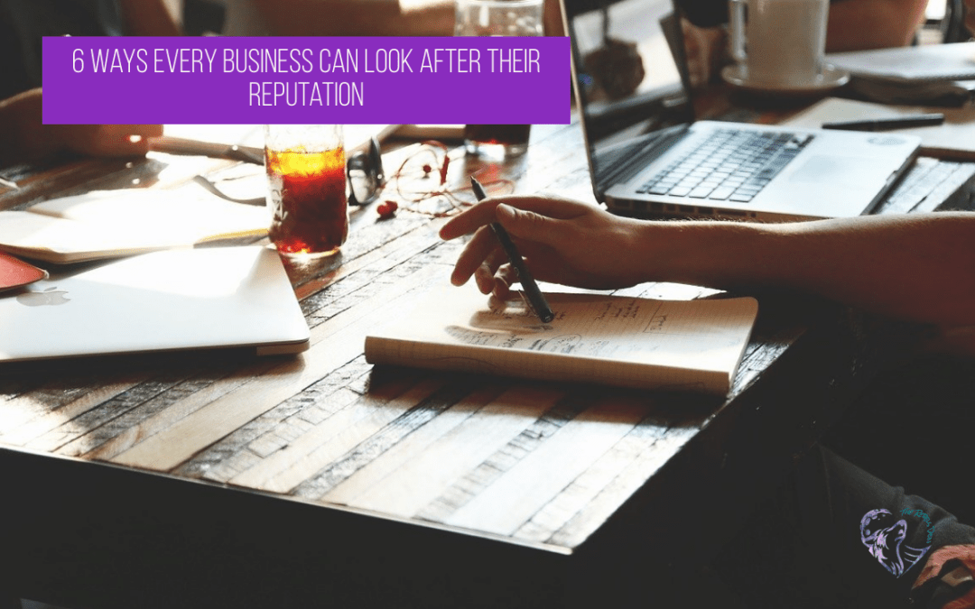 6 Ways Every Business Can Look After Their Reputation