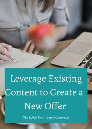 Leverage Your Existing Content to Create a Brand New Offer