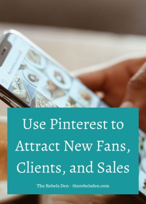 Use Pinterest to Attract New Fans, Clients, and Sales!