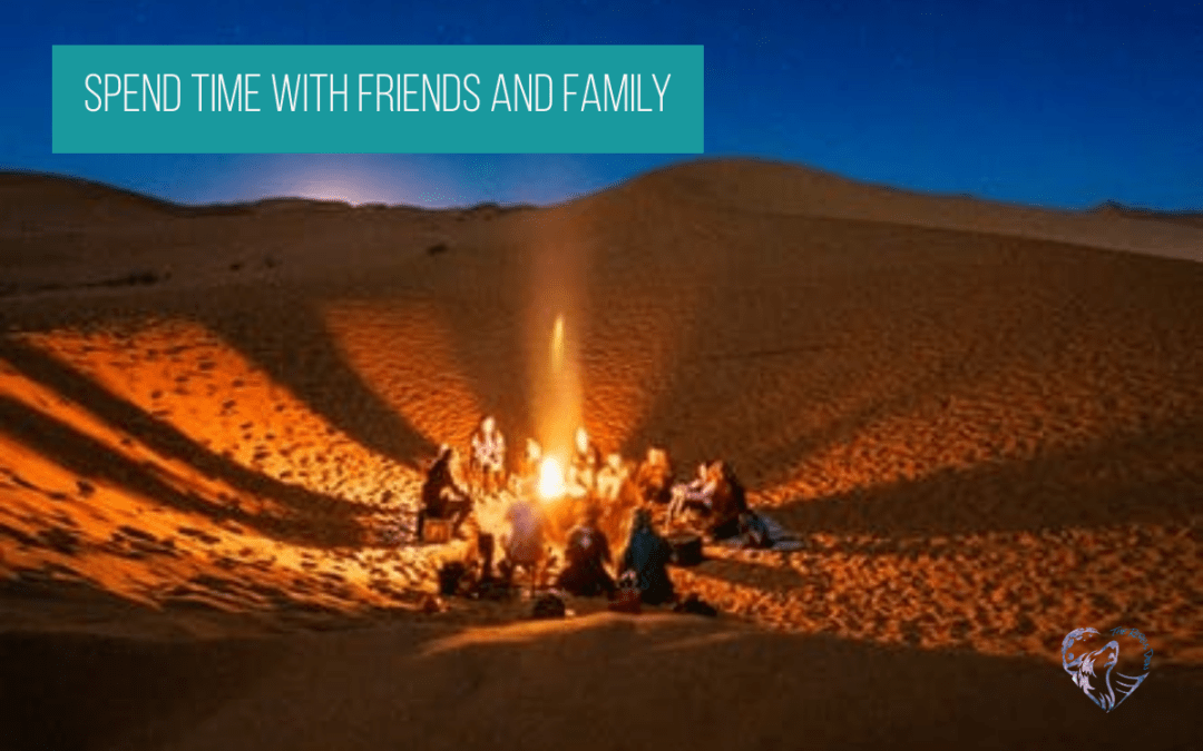 Spend Time With Friends And Family