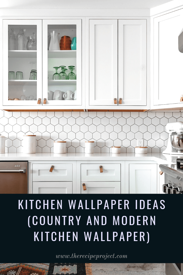 Kitchen Wallpaper Ideas (Country and Modern Kitchen Wallpaper)