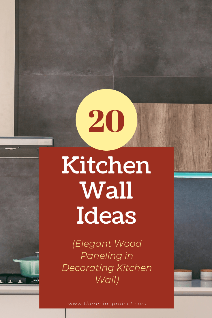 20 Kitchen Wall Ideas (Elegant Wood Paneling in Decorating Kitchen Wall)