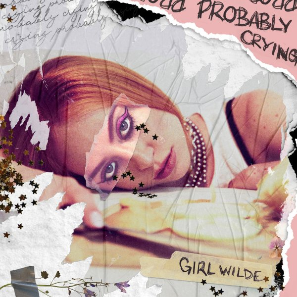 "GIRL WILDE // ""PROBABLY CRYING"" – SINGLE REVIEW"