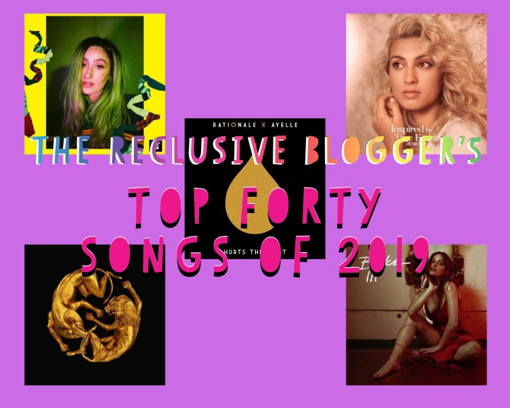 THE RECLUSIVE BLOGGER'S TOP FORTY BEST SONGS OF 2019