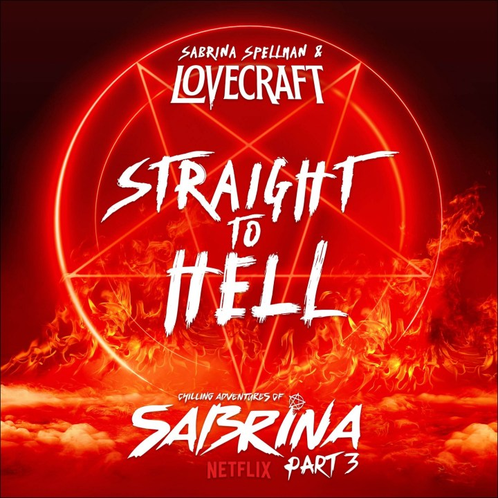 """LOVECRAFT & NETFLIX'S CHILLING ADVENTURES OF SABRINA TAKES US """"STRAIGHT TO HELL"""" ON NEW SINGLE"""