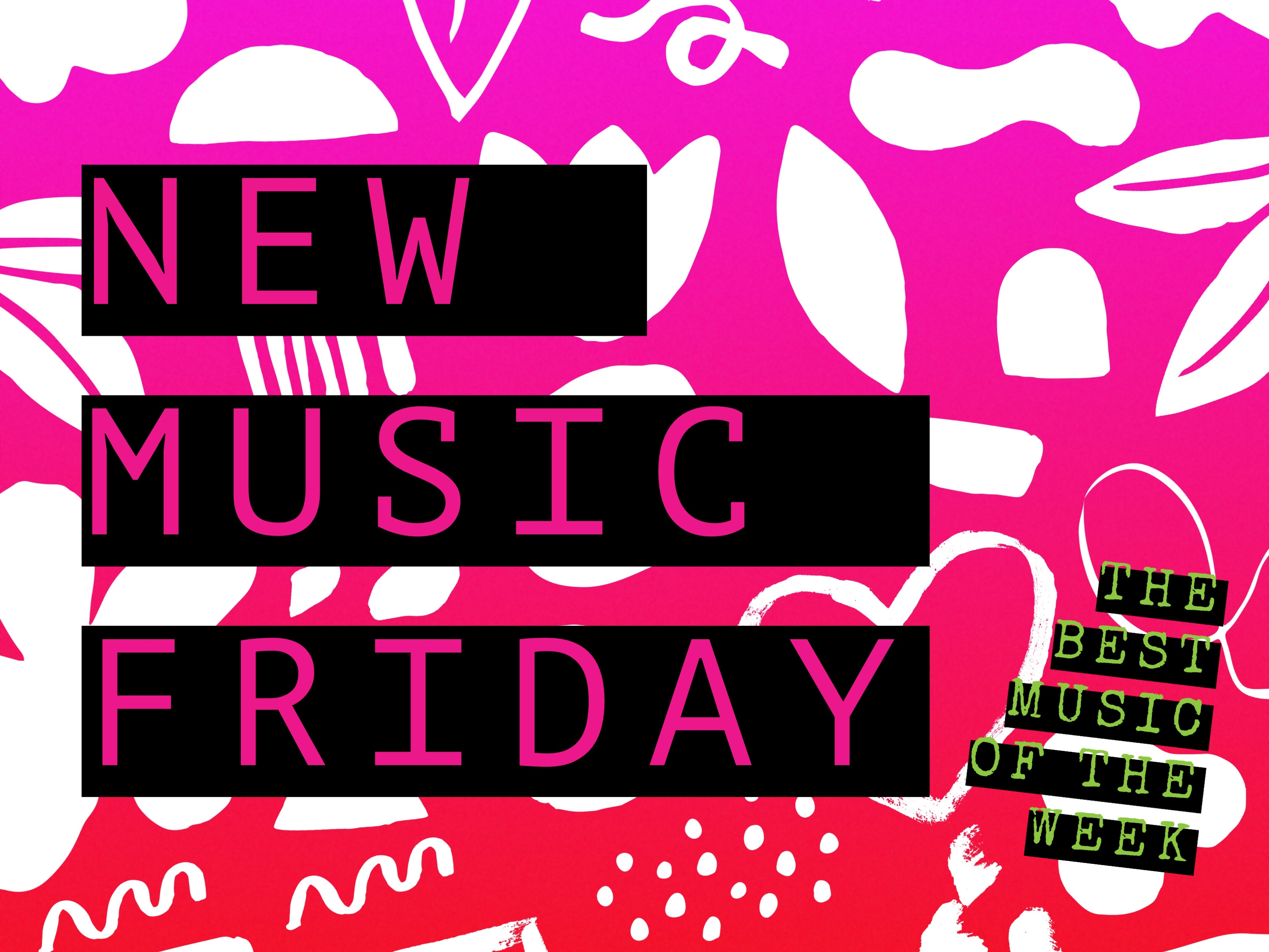 NEW MUSIC FRIDAY: THE BEST MUSIC OF THE WEEK