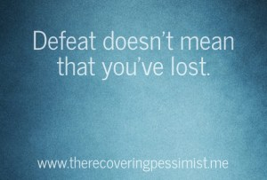 The Recovering Pessimist: Beauty in Defeat