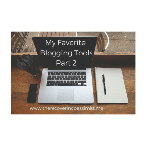 The Recovering Pessimist: My Favorite Blogging Tools Part 2 -- Later and Canva are included in this edition of my favorite blogging tools. | www.therecoveringpessimist.me #amwriting #recoveringpessimist #optimisticpessimist