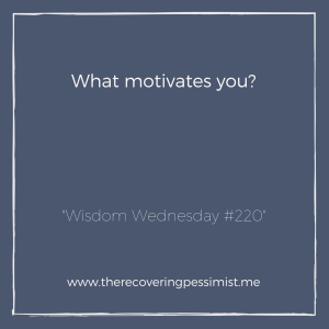 The Recovering Pessimist: Wisdom Wednesday #220 -- If I feel uninspired or have some sort of creative block, I learned to ask myself what motivates me to create? The responses often help me gain inspiration again. | www.therecoveringpessimist.me #amwriting #recoveringpessimist #optimisticpessimist #wisdomwednesday