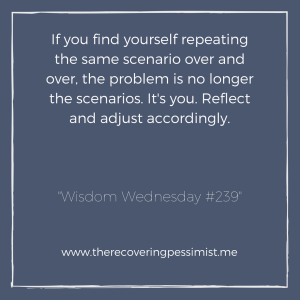 "The Recovering Pessimist: ""Wisdom Wednesday #239"" -- Sometimes you have to hit the wall a few times before you realize that you need to make a few adjustments. 