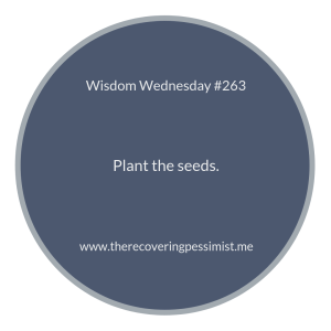 "The Recovering Pessimist | ""Wisdom Wednesday #263"" 
