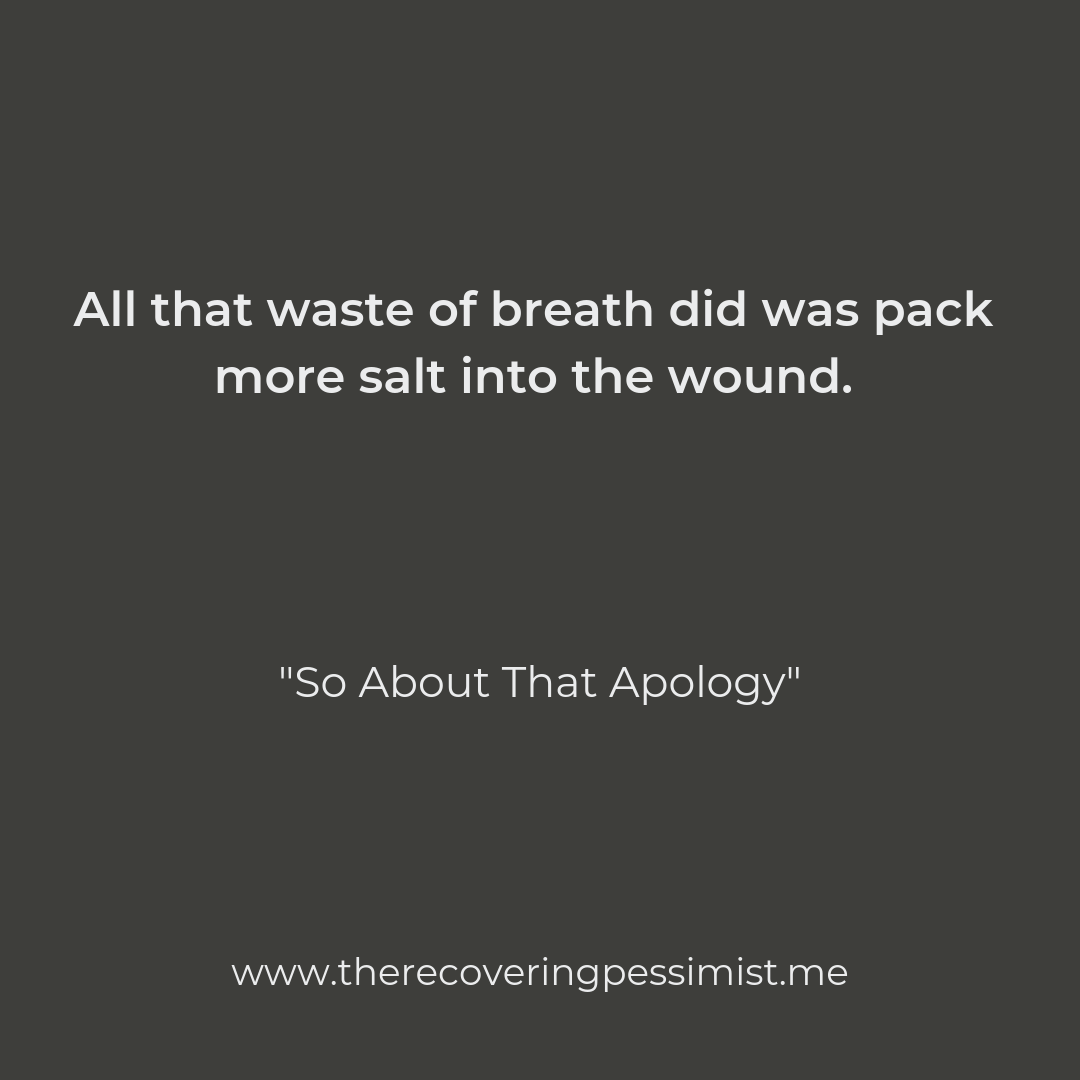 "The Recovering Pessimist | ""So About That Apology"" 