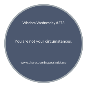 "The Recovering Pessimist | ""Wisdom Wednesday #278"" 
