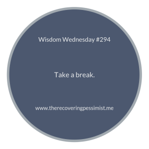 "The Recovering Pessimist | ""Wisdom Wednesday #294"" 