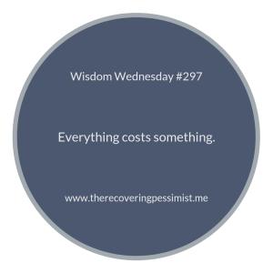 The Recovering Pessimist | Wisdom Wednesday #297 | www.therecoveringpessimist.me #amwriting #recoveringpessimist #optimisticpessimist #wisdomwednesday