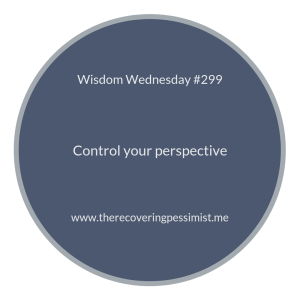 The Recovering Pessimist | Wisdom Wednesday #299 | www.therecoveringpessimist.me #amwriting #recoveringpessimist #optimisticpessimist #wisdomwednesday