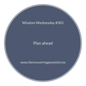 The Recovering Pessimist | Wisdom Wednesday #301 | www.therecoveringpessimist.me #amwriting #recoveringpessimist #optimisticpessimist #wisdomwednesday
