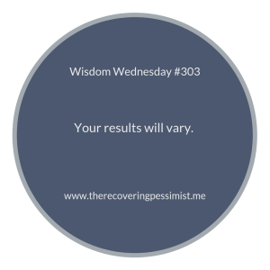 The Recovering Pessimist | Wisdom Wednesday #303 | www.therecoveringpessimist.me #amwriting #recoveringpessimist #optimisticpessimist #wisdomwednesday