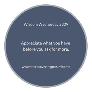 The Recovering Pessimist | Wisdom Wednesday #309 | www.therecoveringpessimist.me #amwriting #recoveringpessimist #optimisticpessimist #wisdomwednesday