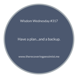 The Recovering Pessimist | Wisdom Wednesday #317 | www.therecoveringpessimist.me #amwriting #recoveringpessimist #optimisticpessimist #wisdomwednesday