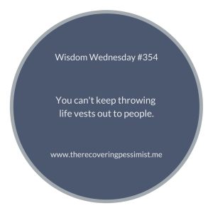 The Recovering Pessimist | Wisdom Wednesday #354 | www.therecoveringpessimist.me | #amwriting #recoveringpessimist #optimisticpessimist #wisdomwednesday