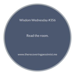 The Recovering Pessimist | Wisdom Wednesday #356 | www.therecoveringpessimist.me | #amwriting #recoveringpessimist #optimisticpessimist #wisdomwednesday