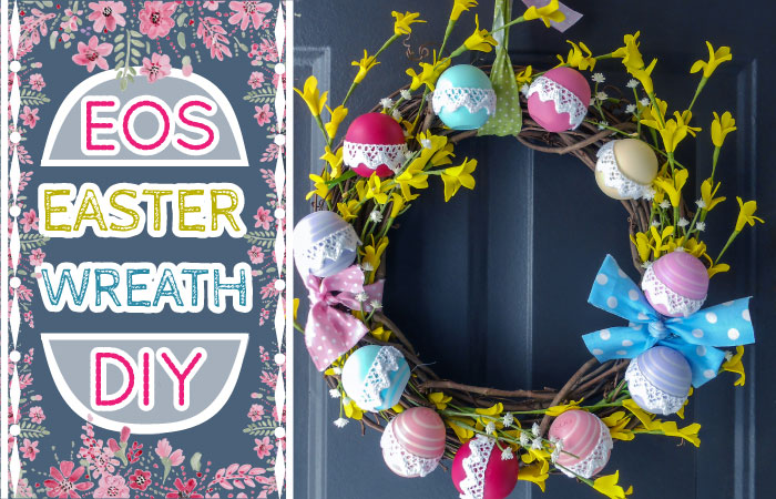 DIY EOS Ideas: Easter Wreath