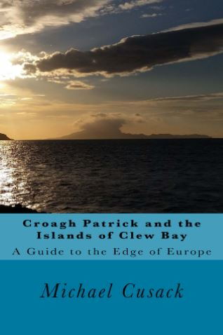 Croagh Patrick and The Islands of Clew Bay A Guide to the Edge of Europe