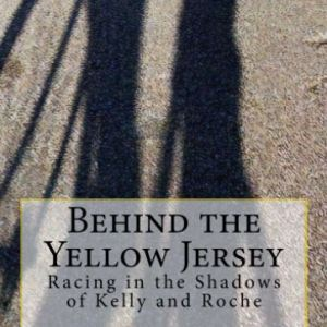 Behind the Yellow Jersey