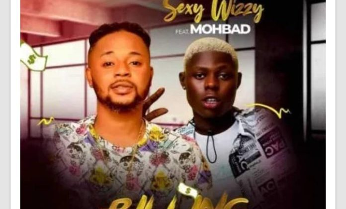 [New Music] Sexy Wizzy Ft. Mohbad – Billing