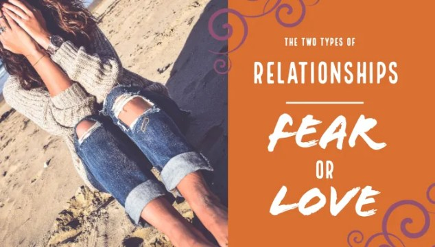 love or fear based relationship