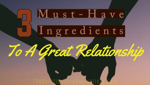 Must-Have Ingredients In The Relationship Recipe