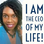 Be the CEO of Your Life!