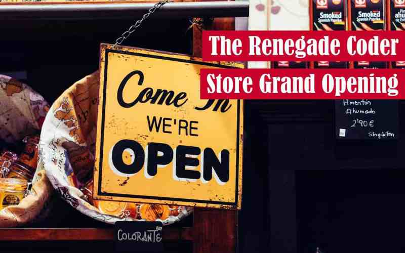 The Renegade Coder Store Grand Opening Featured Image