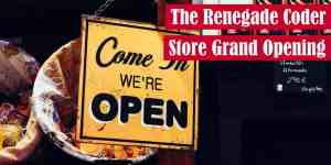 The Renegade Coder Store Grand Opening