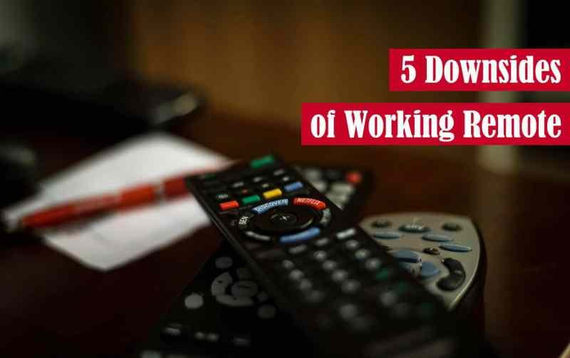 5 Downsides of Working Remote Featured Image